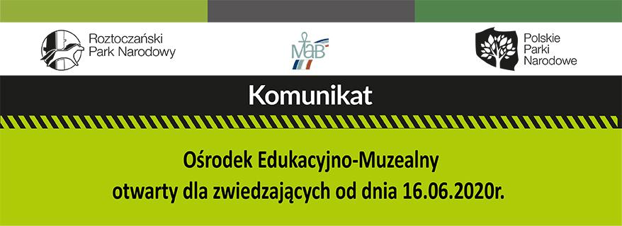 Ośrodek Edukacyjno-Muzelany otwarty dla zwiedzających od dnia 16.06.2020r.
